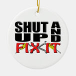 SHUT UP AND FIX IT (Tools) Christmas Ornament
