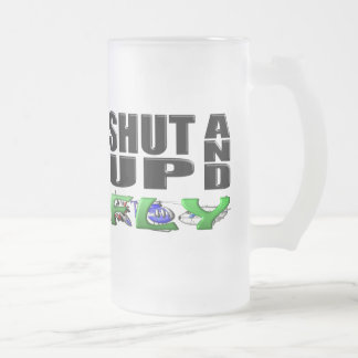 SHUT UP AND FLY (Aircraft) Frosted Glass Beer Mug
