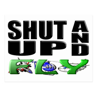 SHUT UP AND FLY (Aircraft) Postcard