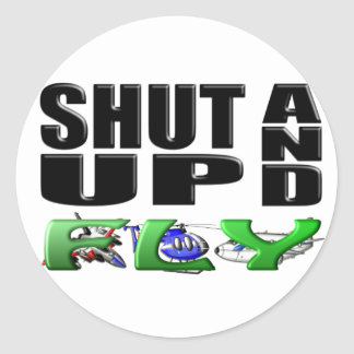 SHUT UP AND FLY (Aircraft) Round Stickers