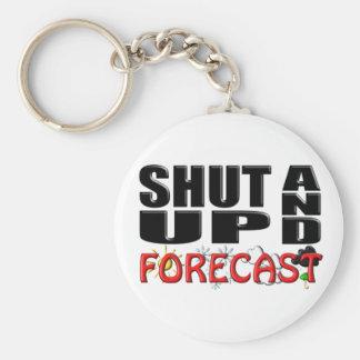 SHUT UP AND FORECAST (Weather) Basic Round Button Keychain