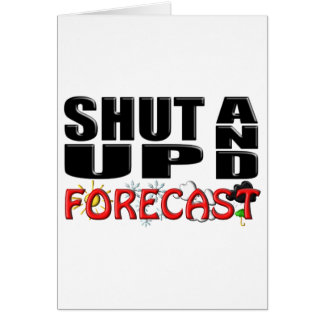 SHUT UP AND FORECAST (Weather) Card