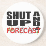 SHUT UP AND FORECAST (Weather) Drink Coaster