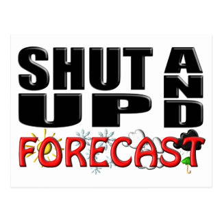 SHUT UP AND FORECAST (Weather) Postcard