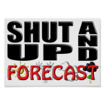 SHUT UP AND FORECAST (Weather) Print