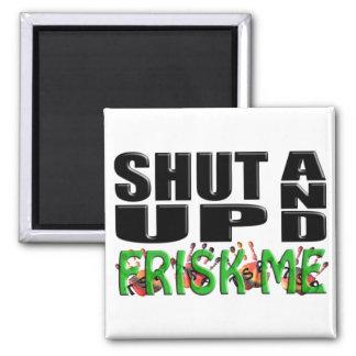 SHUT UP AND FRISK ME (TSA Hands) 2 Inch Square Magnet