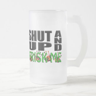 SHUT UP AND FRISK ME (TSA Hands) Frosted Glass Beer Mug