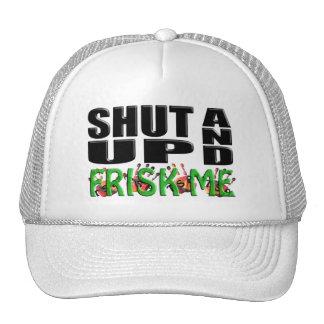 SHUT UP AND FRISK ME (TSA Hands) Mesh Hats