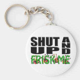 SHUT UP AND FRISK ME (TSA Hands) Basic Round Button Keychain