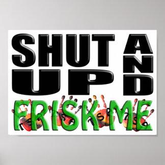 SHUT UP AND FRISK ME (TSA Hands) Poster