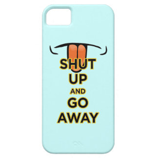 Shut Up and Go Away iPhone 5 Barely There Case iPhone 5 Cover