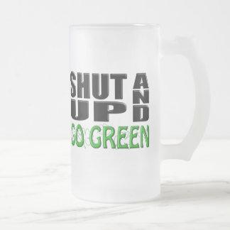 SHUT UP AND GO GREEN (Shamrocks) 16 Oz Frosted Glass Beer Mug