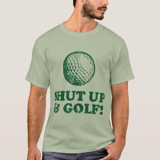 Shut Up And Golf T-Shirt
