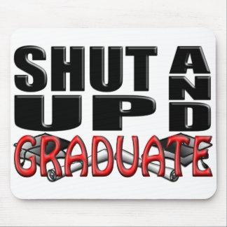SHUT UP AND GRADUATE (Cap & Diploma) Mouse Pad