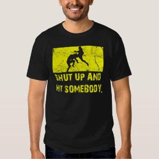 Shut Up and Hit Somebody - MMA / Muay Thai T Tee Shirt