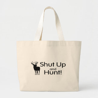 Shut Up And Hunt Large Tote Bag