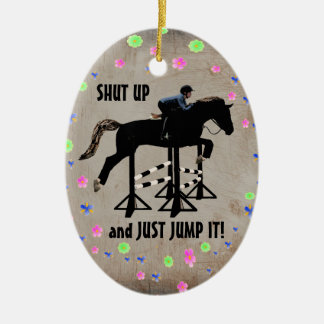 Shut Up and Just Jump It Horse Ceramic Ornament