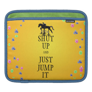 Shut Up and Just Jump It Horse Sleeve For iPads