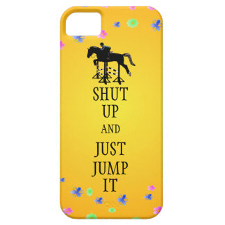 Shut Up and Just Jump It Horse iPhone SE/5/5s Case
