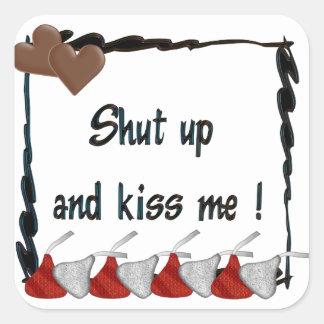 Shut Up and Kiss Me Chocolates Square Sticker