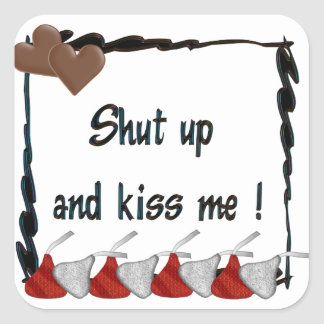 Shut Up and Kiss Me Chocolates Sticker