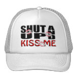 SHUT UP AND KISS ME HAT