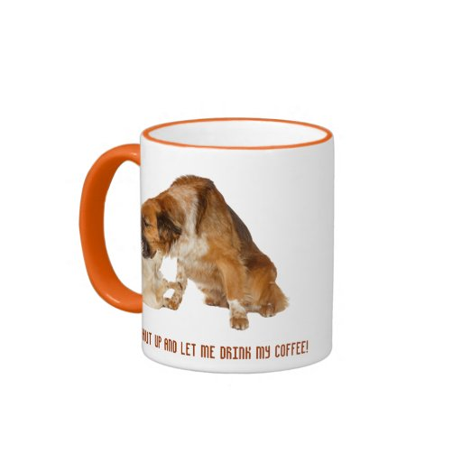 Shut up and let me drink my coffee! ringer coffee mug