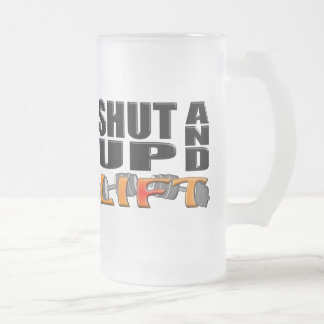 SHUT UP AND LIFT (Bar-Bell) Frosted Glass Beer Mug