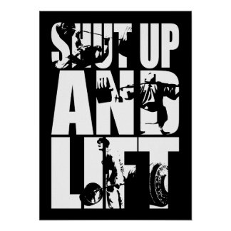 Shut Up And Lift - Gym Workout Motivational Poster