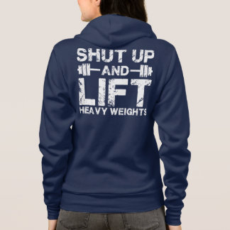Shut Up and Lift Heavy Weights Hoodie