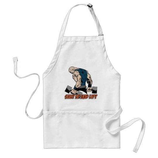 Shut Up and Lift Weightlifter Adult Apron