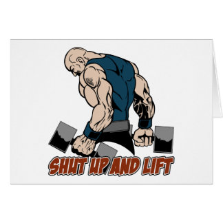 Shut Up and Lift Weightlifter Card