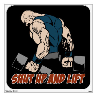 Shut Up and Lift Weightlifter Wall Decal