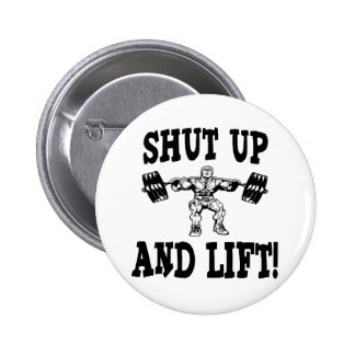 Shut Up And Lift Weightlifting Button