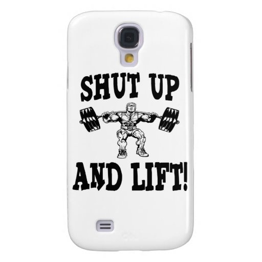 Shut Up And Lift Weightlifting Galaxy S4 Covers