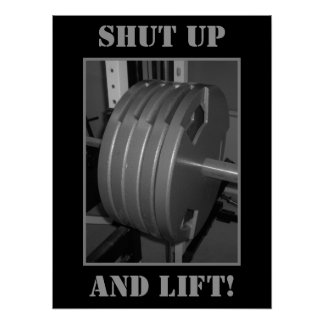 SHUT UP AND LIFT! Weightlifting Exercise Poster