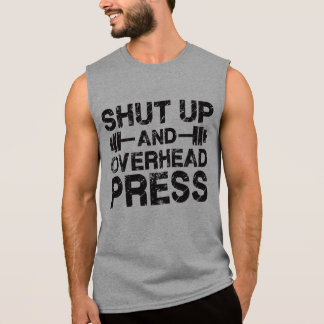 Shut Up and Overhead Press Sleeveless Shirt