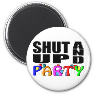 SHUT UP AND PARTY (Favors) Magnet
