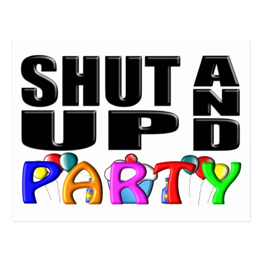 SHUT UP AND PARTY (Favors) Postcard