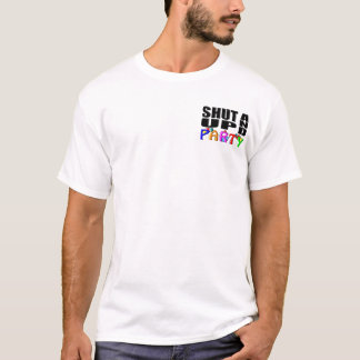 SHUT UP AND PARTY (Favors) T-Shirt