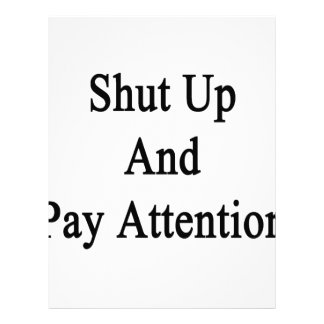 Shut Up And Pay Attention Letterhead