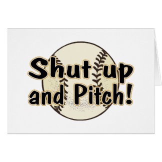 Shut Up And Pitch Card