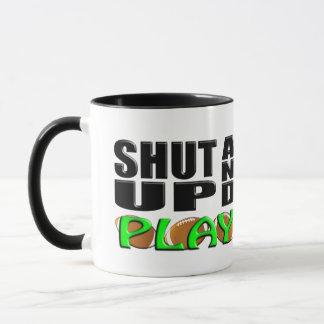SHUT UP AND PLAY (Football) Mug