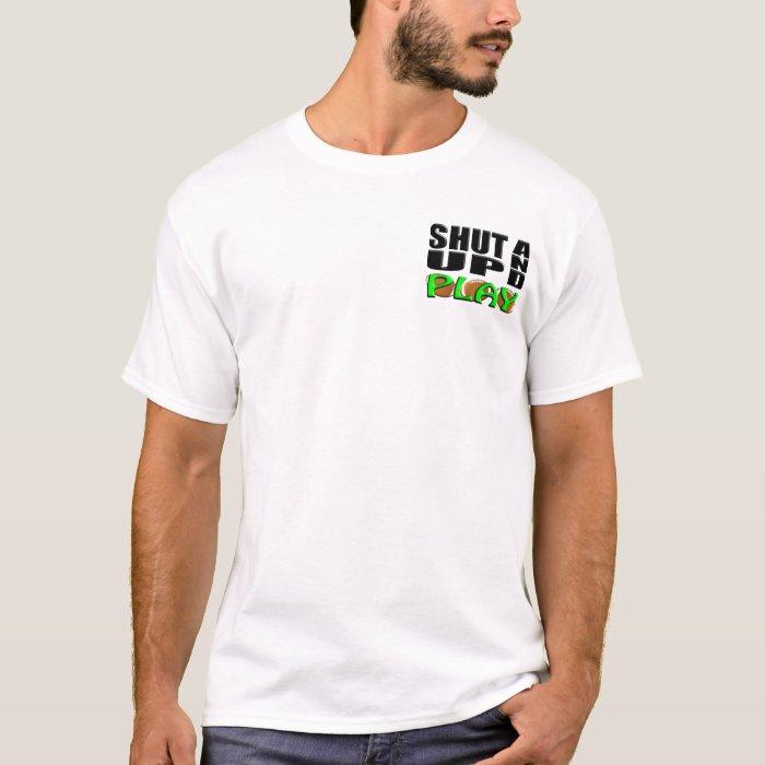 SHUT UP AND PLAY Football T-Shirt