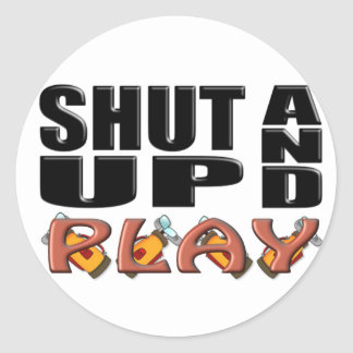 SHUT UP AND PLAY (Golf) Classic Round Sticker