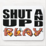SHUT UP AND PLAY (Golf) Mouse Pad