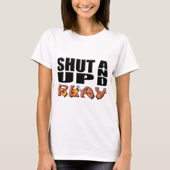 SHUT UP AND PLAY (Golf) T-Shirt
