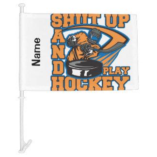 Shut Up and Play Hockey Car Flag