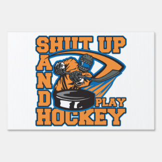 Shut Up and Play Hockey Yard Sign
