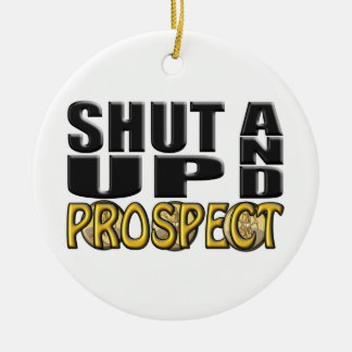 SHUT UP AND PROSPECT (Supplies) Ornament